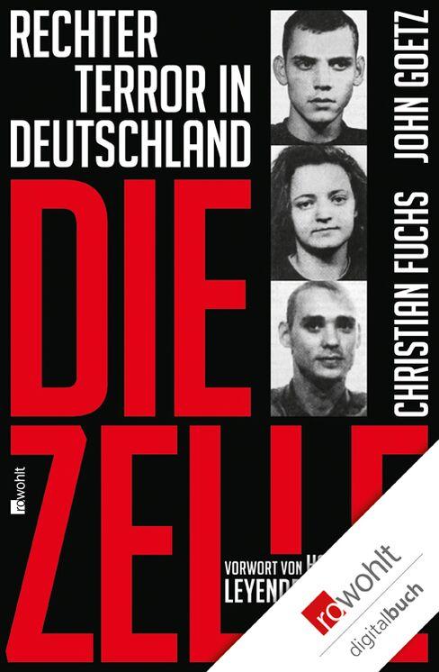 'Die Zelle: Rechter Terror in Deutschland'