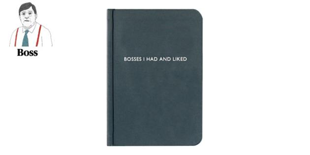 Bosses I Had and Liked notebook