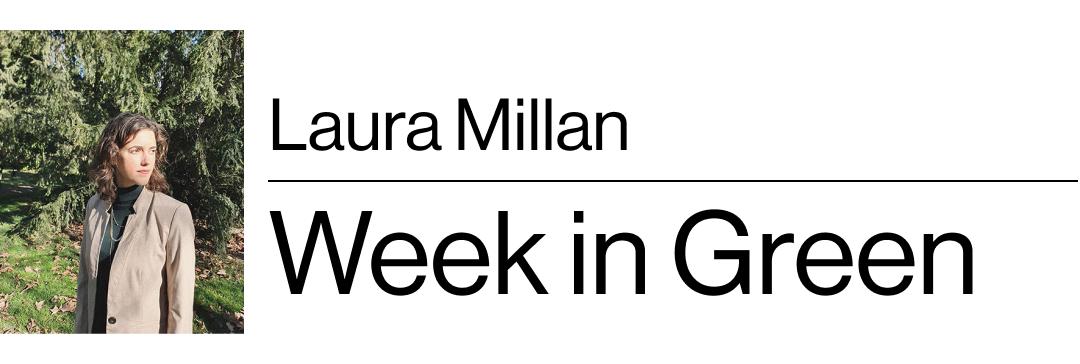 Laura Millan's Week in Green