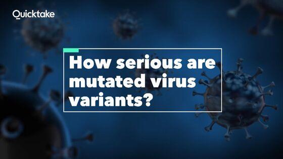 Why theMutated Coronavirus Variants Are SoWorrisome
