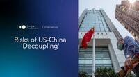 relates to Risks of U.S.-China 'Decoupling'