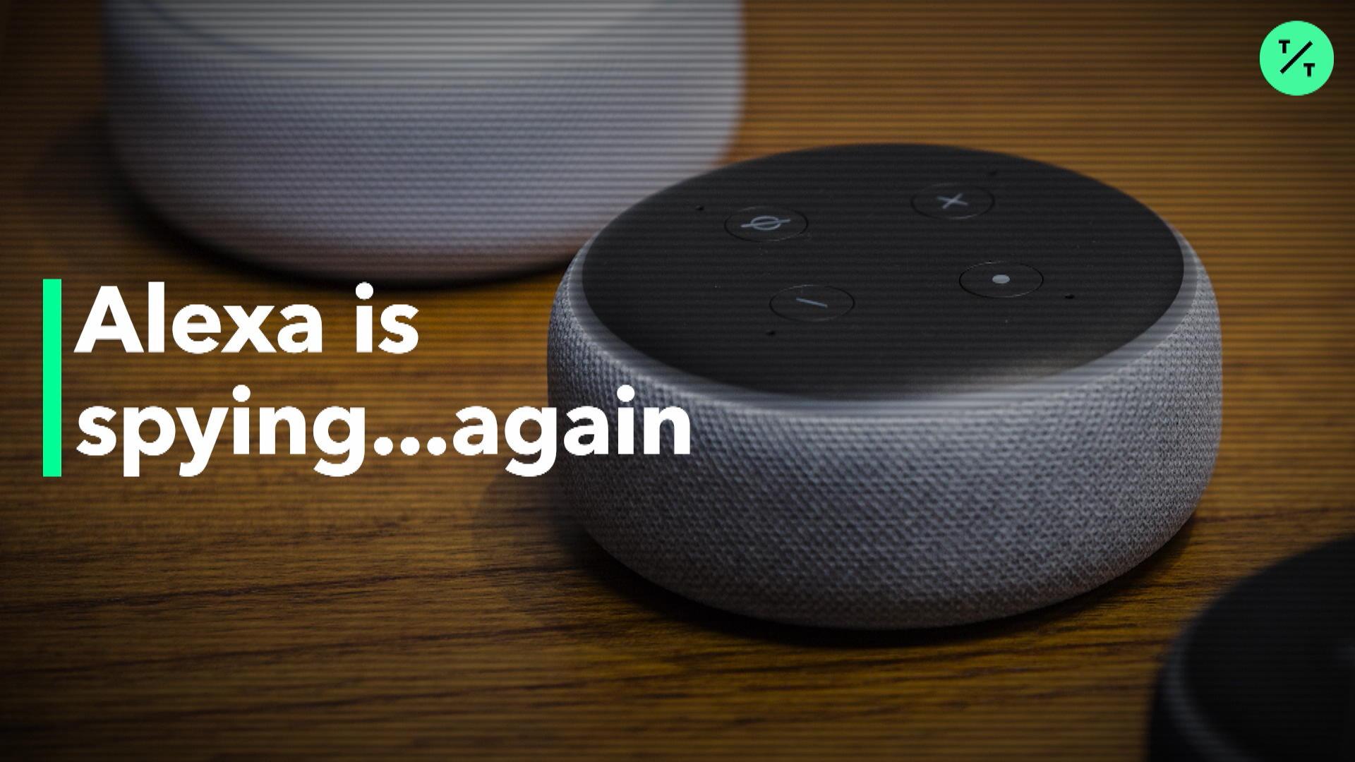 Alexa is Spying...Again