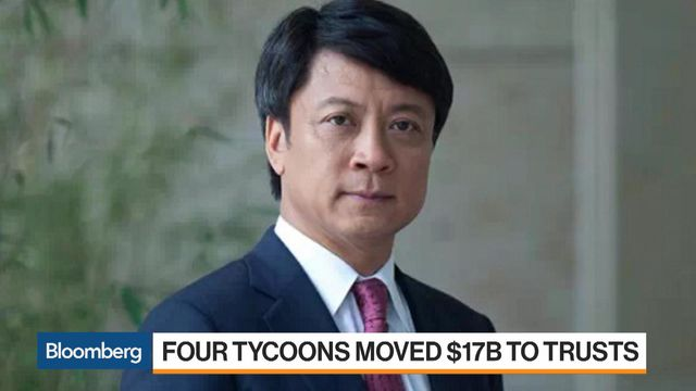 Four Chinese Tycoons Just Transferred $17 Billion to Trusts