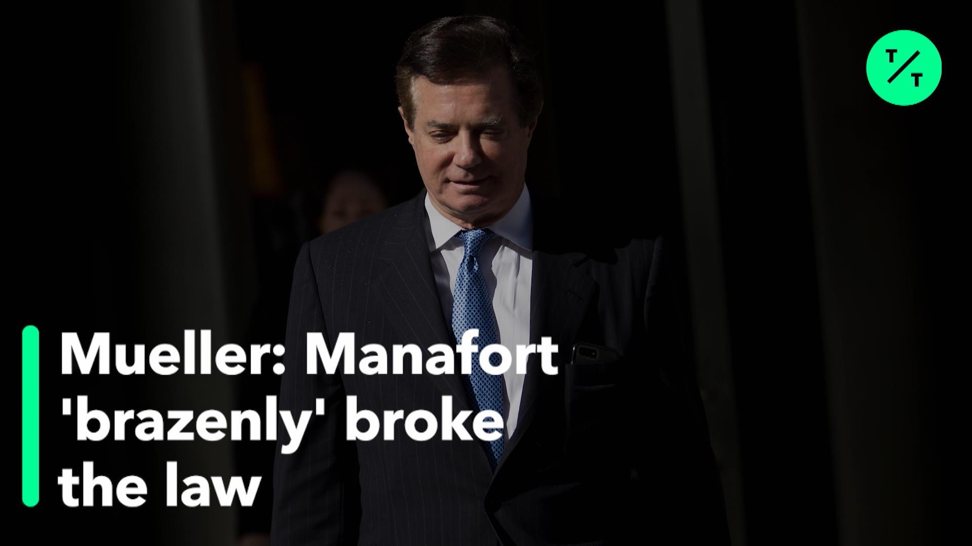 Mueller: Manafort Brazenly Broke Law