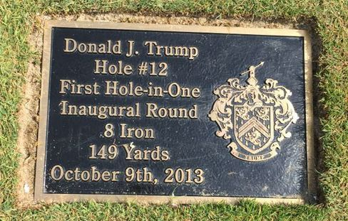 A plaque commemorating Trump's first hole in one on the course.