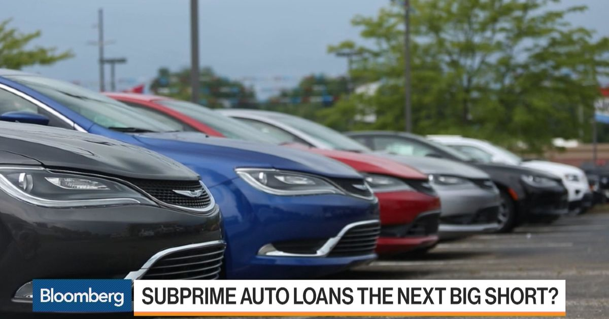 Why Subprime Auto Loans May Be the Next Big Short - Bloomberg