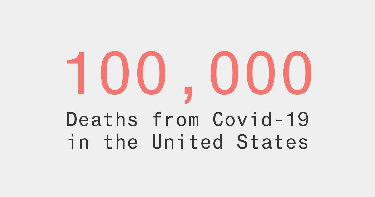 Coronavirus Has Killed 100,000 People in America in Four Months
