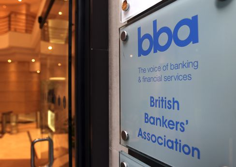 Libor Failures Neuter BBA as Lobby May Lose Oversight of Rate