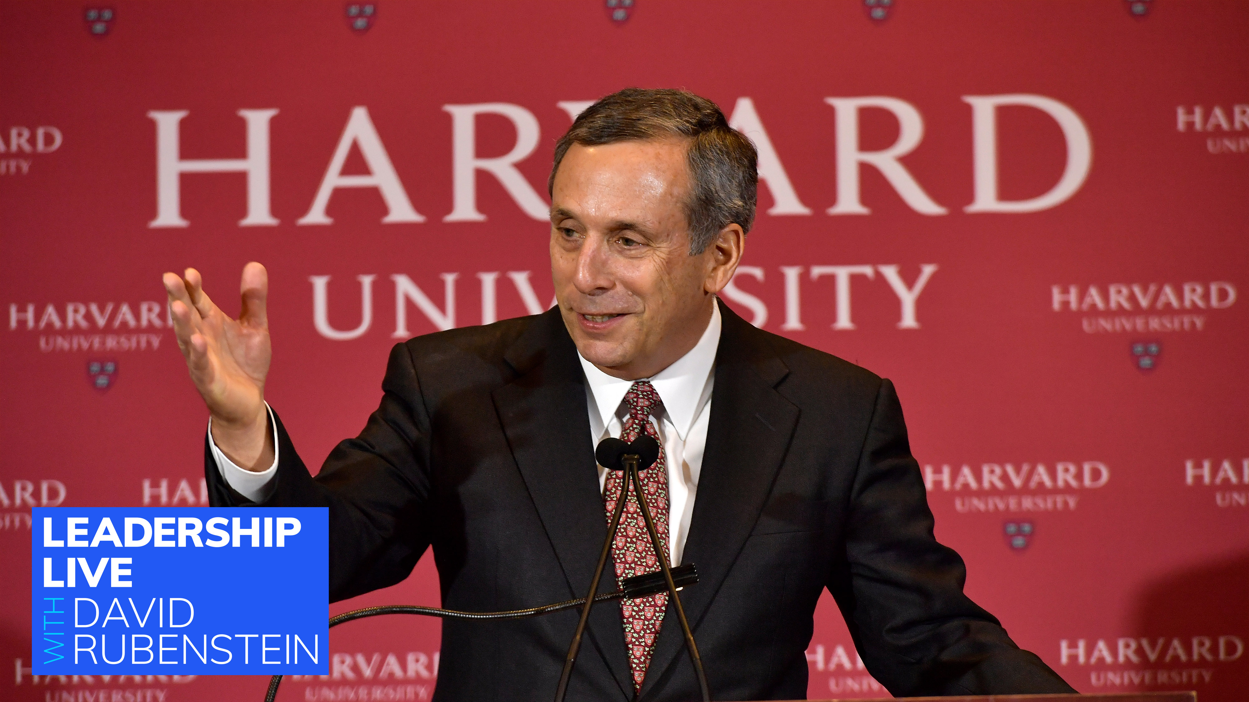 Leadership Live With David Rubenstein: Harvard President Lawrenc Bacow