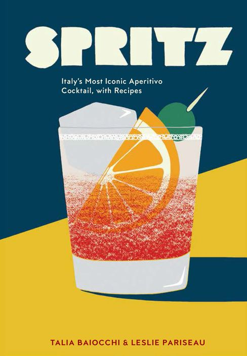 Baiocchi and Pariseau's new book is dedicated to spritz life.