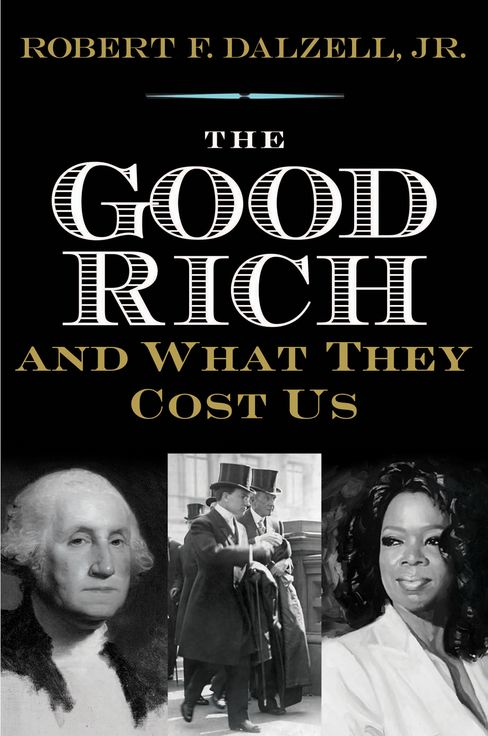 'The Good Rich and What They Cost Us'