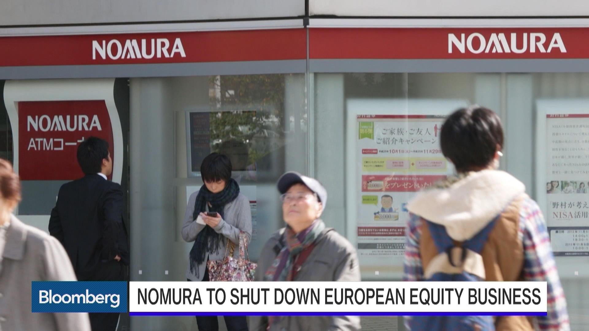 Nomura to shut down european equity business bloomberg madrichimfo Images