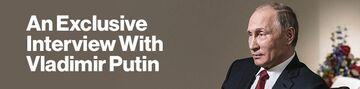 View Exclusive Interview with Vladimir Putin