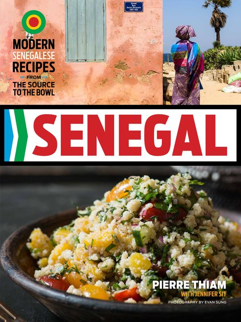 The cover of Pierre Thiam's new cookbook, Senegal, Modern Senegalese Recipes from the Source to the Bowl.