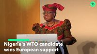 relates to Nigeria's WTO Candidate Wins European Backing