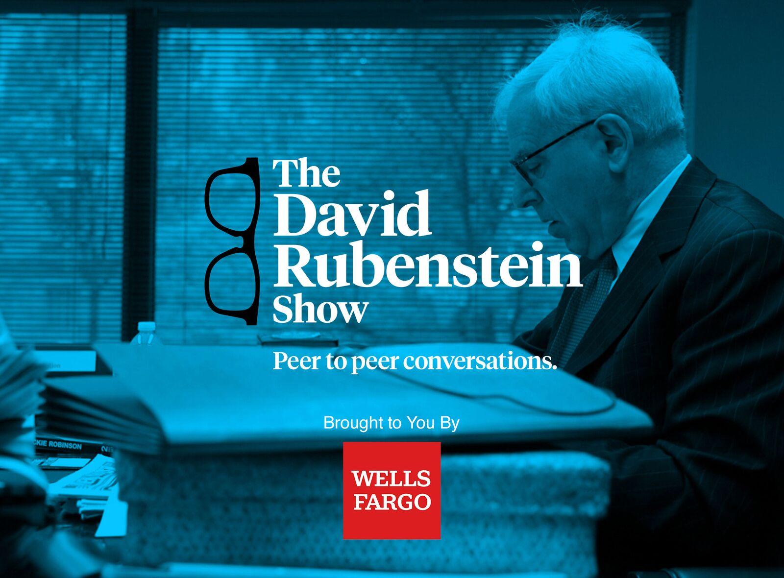 The David Rubenstein Show: Peer-to-Peer Conversations