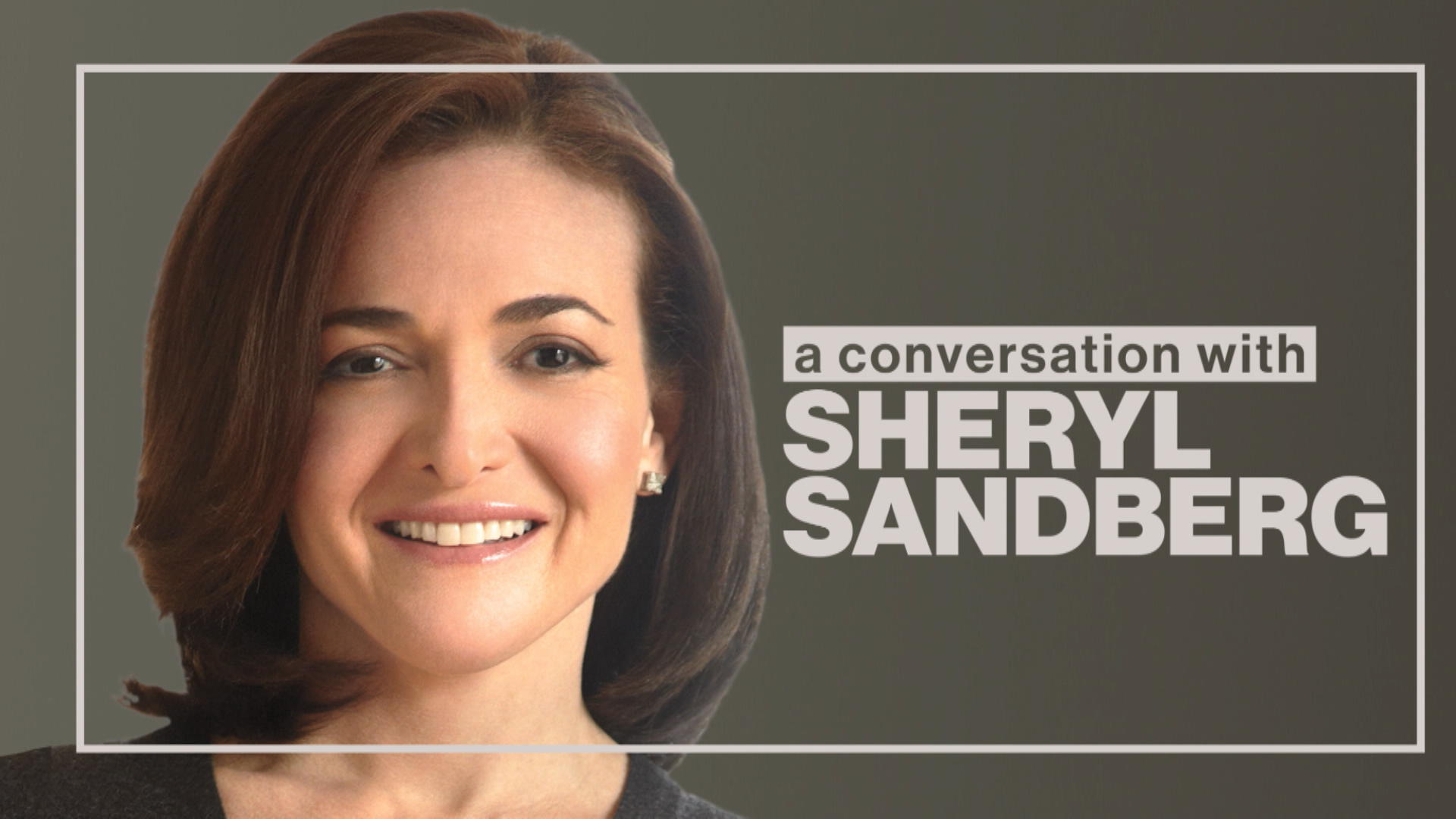 A Conversation with Facebook COO Sheryl Sandberg