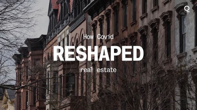 How Covid Reshaped Real Estate