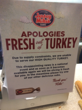 A sign at Jersey Mike's tells customers that the chain is out of turkey.