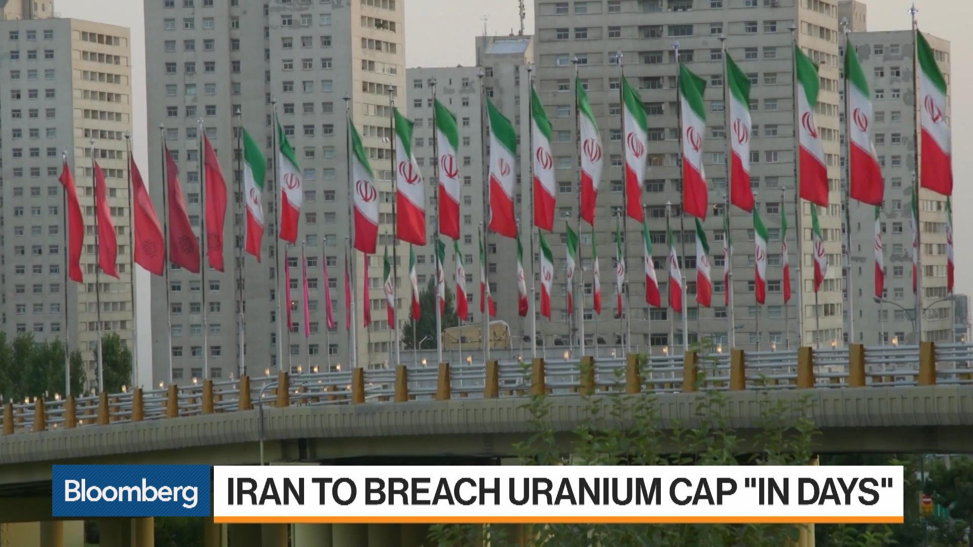 Iran to Breach Uranium Cap 'in Days'