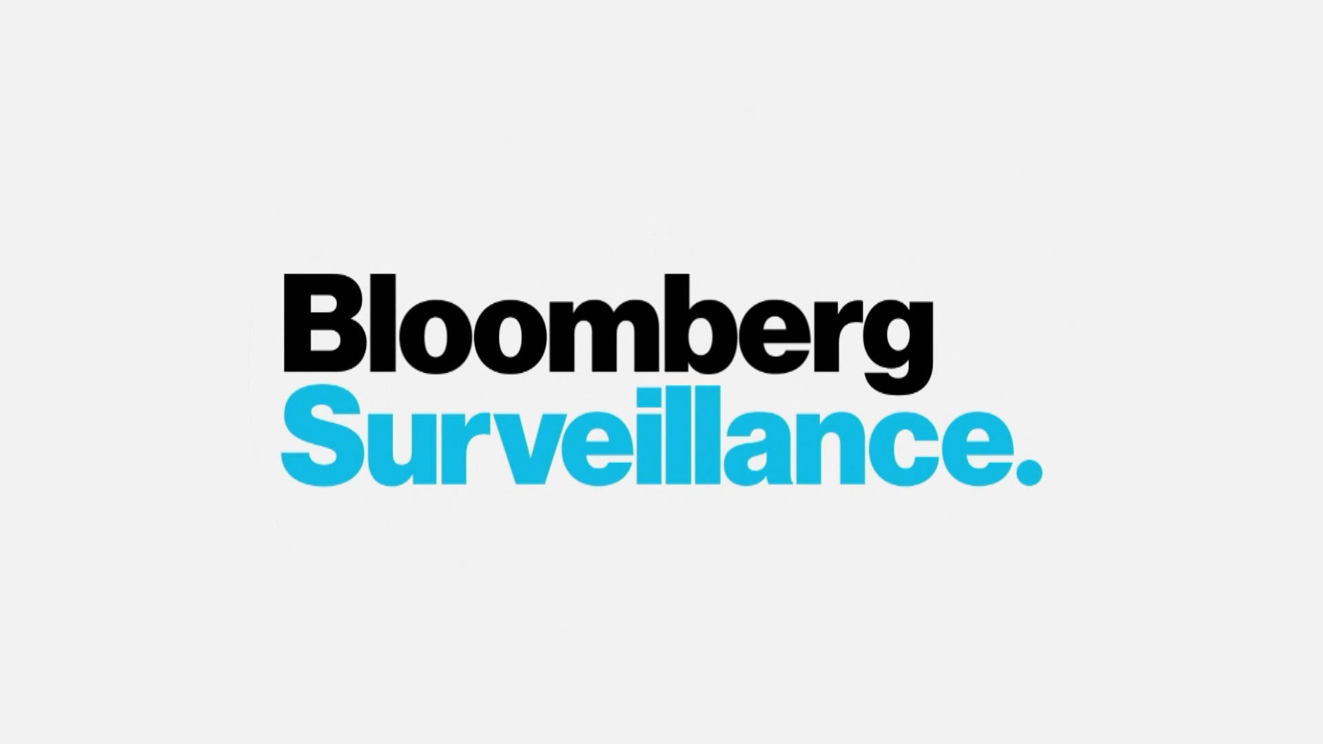 Bloomberg Surveillance' Full Show - Bloomberg